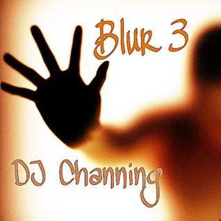 DJ Channing |  Blur 3