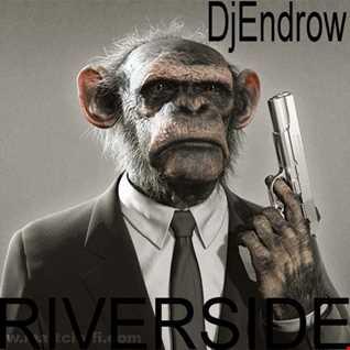 DjEndrow Riverside