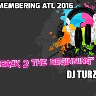 DJ TURZ BACK 2 THE BEGINNING/REMEMBERING ATL