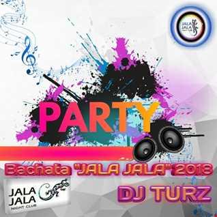 DJ TURZ BACHATA JALA JALA 2018