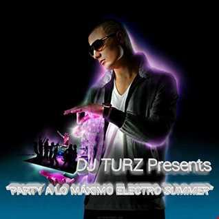 DJ TURZ PARTY A LO MAXIMO ELECTRO SUMMER 2019