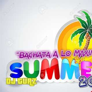 "DJ Turz ""Bachata A Lo Maximo"" Summer 2016"