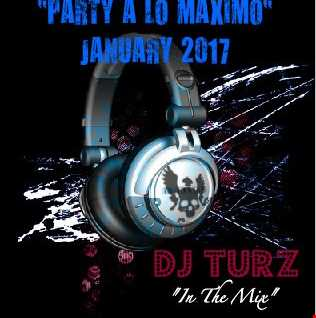 DJ TURZ PARTY A LO MAXIMO JANUARY 2017