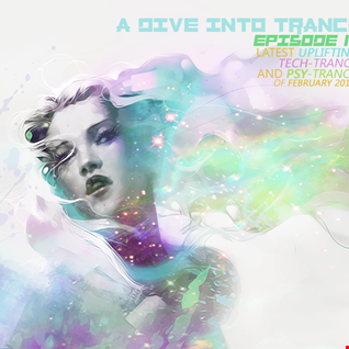 A Dive Into Trance 018 (Uplifting, Psy & Tech Trance Mix Of Feb. 2015)