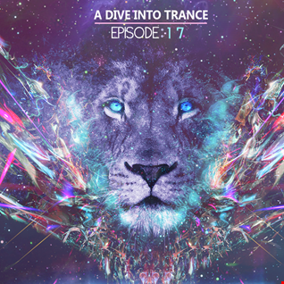 A Dive Into Trance 017 (Psychedelic & Tech Trance Mix Of Feb. 2015)