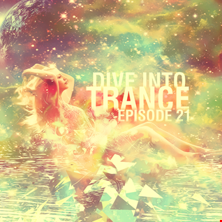 A Dive Into Trance 021 (Best Uplifting & Vocal Trance 2015)