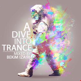 A Dive Into Trance 015 (Progressive, Psy & Tech Trance Mix Of November 2014)