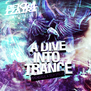 A Dive Into Trance 009 (Progressive, Psychedelic & Tech Trance Mix)