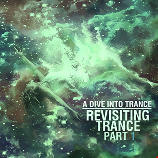 A Dive Into Trance 020 [Revisiting Trance Pt.1] (Classic Trance Mix)