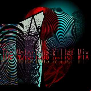 The Notorious Killer Mix