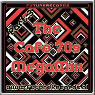 FutureRecords Cafe 70s MegaMix part.3