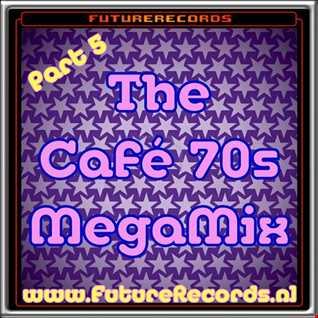 FutureRecords Cafe 70s MegaMix part.5