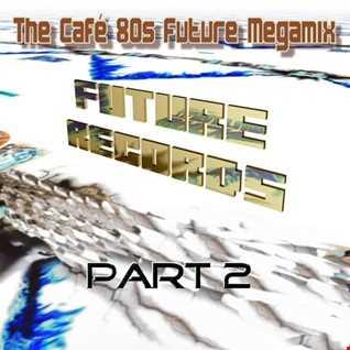 Cafe 80s Megamix Part.2