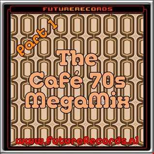 FutureRecords Cafe 70s MegaMix part.1