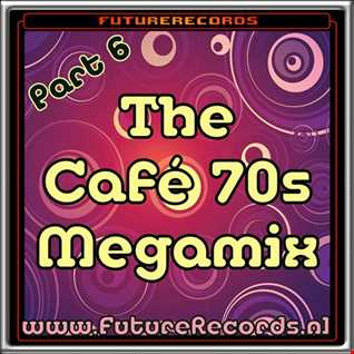 FutureRecords Cafe 70s MegaMix part.6