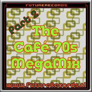 FutureRecords Cafe 70s MegaMix part.2