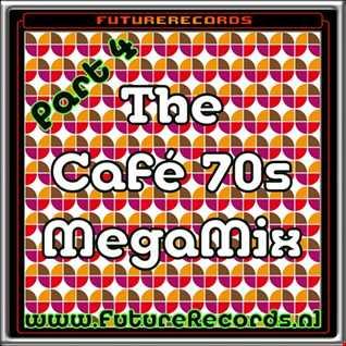 FutureRecords Cafe 70s MegaMix part.4