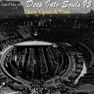 SchoWay pres. Deep Into Souls 095 - Once Upon A Time