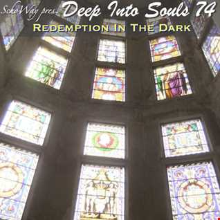SchoWay pres. Deep Into Souls 074 - Redemption In The Dark