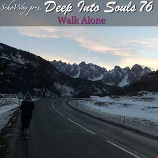 SchoWay pres. Deep Into Souls 076 - Walk Alone