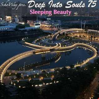 SchoWay pres. Deep Into Souls 075 - Sleeping Beauty