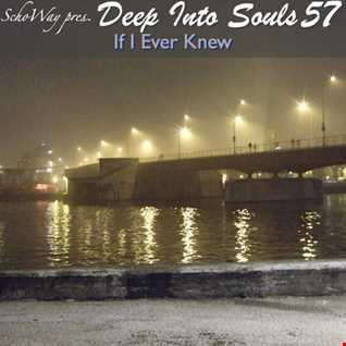 SchoWay pres. Deep Into Souls 057 - If I Ever Knew