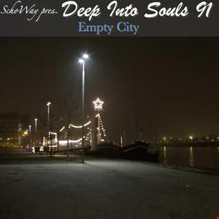 SchoWay pres. Deep Into Souls 091 - Empty City