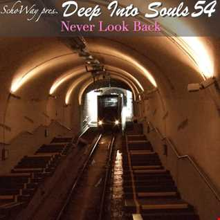 SchoWay pres. Deep Into Souls 054 - Never Look Back