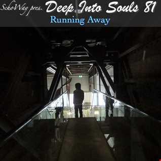 SchoWay pres. Deep Into Souls 081 - Running Away