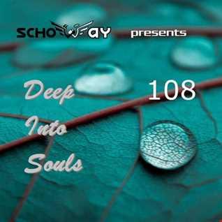 SchoWay pres. Deep Into Souls 108