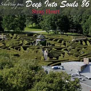 SchoWay pres. Deep Into Souls 086 - Stray Heart