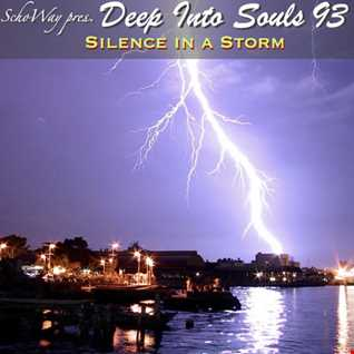 SchoWay pres. Deep Into Souls 093 - Silence In A Storm