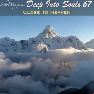 SchoWay pres. Deep Into Souls 067 - Close To Heaven