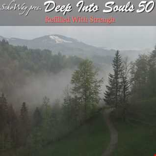 SchoWay pres. Deep Into Souls 050 - Refilled With Strength