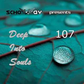 SchoWay pres. Deep Into Souls 107
