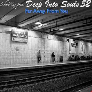 SchoWay pres. Deep Into Souls 052 - Far Away From You