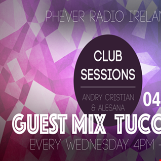 Andry Cristian-Club Sessions #045 Guest Mix Tuccillo @Phever Radio Ireland