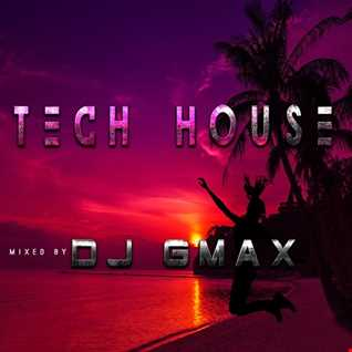 HOUSE  TECH  BY DJ GMAX 2242018