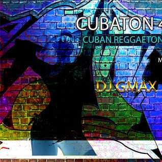 CUBATON 4 (REGGAETON CUBANO) MIXED BY DJ GMAX 52615