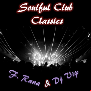 F. Rana & Dj Vip present  Soulful Club Classics