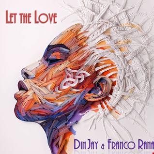 Din Jay & Franco Rana :  Let the Love