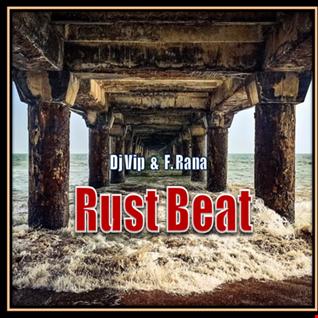 Dj Vip & Franco Rana : Rust Beat