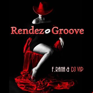 Franco Rana & DJ VIP   Rendez Groove
