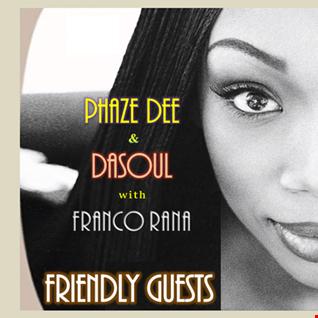 Phaze Dee & DaSoul with Franco Rana : Friendly Guest