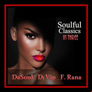 DaSoul   Dj Vip   F. Rana  Soulful Classics In Three #33