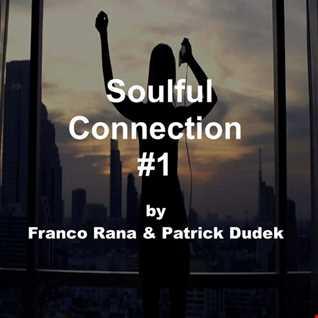 Soulful Connection #1 by Patrick Dudek & Franco Rana