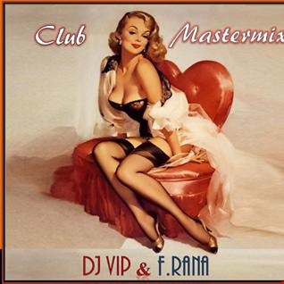 Dj Vip & Franco Rana : Club Mastermix