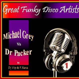Dj Vip & Franco Rana : Great Funky Disco Artists (Michael Gray vs Dr Packer) #1