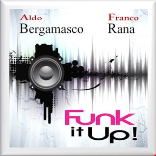 Aldo Bergamasco & Franco Rana : Funk it Up