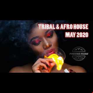 TRIBAL AND AFRO HOUSE MAY 2020 BY PRECISE MUSIC